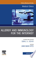 Allergy and Immunology for the Internist An Issue of Medical Clinics of North America  E Book