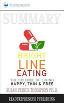 Summary  Bright Line Eating  the Science of Living Happy  Thin and Free