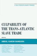 Culpability of the Trans Atlantic Slave Trade