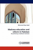 Madrasa Education and Reform in Pakistan