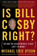 Is Bill Cosby Right?: Or Has the Black Middle Class Lost Its ...