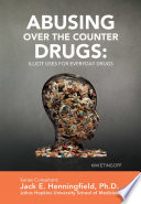 Abusing Over the Counter Drugs  Illicit Uses for Everyday Drugs