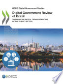 Oecd Digital Government Studies Digital Government Review Of Brazil Towards The Digital Transformation Of The Public Sector