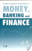 Academic Foundation S Bulletin On Money Banking And Finance Volume 65 Analysis Reports Policy Documents