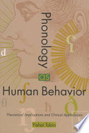 Phonology as Human Behavior, Theoretical Implications and Clinical Applications by Y. Tobin PDF