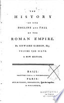 The History of the Decline and Fall of the Roman Empire. By Edward Gibbon,... A New Edition