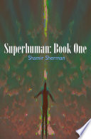 Superhuman: Book One