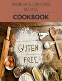 100 Best Gluten free Recipes Cookbook