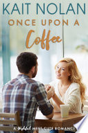 Once Upon A Coffee  A Meet Cute Romance