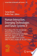 Human Interaction  Emerging Technologies and Future Systems V Book