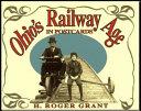 Ohio's Railway Age in Postcards
