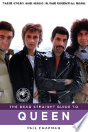 The Dead Straight Guide to Queen