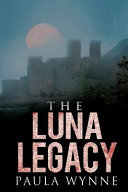 The Luna Legacy  A Historical Conspiracy Mystery Thriller