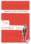 The Journals Of The Invisible Man   The President Elect Book PDF