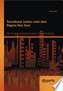 Transitional Justice unter dem Regime Hun Sens: Der Kriegsverbrecherprozess in Kambodscha