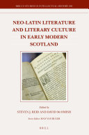 Neo-Latin Literature and Literary Culture in Early Modern Scotland