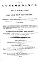 A Complete Concordance to the Holy Scriptures of the Old and New Testament, Or, A Dictionary and Alphabetical Index to the Bible