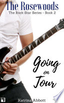 Going on Tour  The Rosewoods Rock Star Series   2