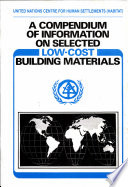 A Compendium Of Information On Selected Low Cost Building Materials