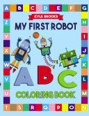 My First Robot ABC Coloring Book