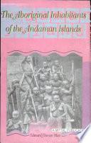 The Aboriginal Inhabitants of the Andaman Islands