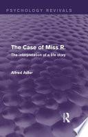 The Case of Miss R   Psychology Revivals