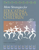 More Strategies for Educating Everybody s Children