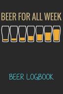 Beer for All Week  Beer Logbook