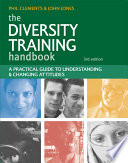 """""""The Diversity Training Handbook: A Practical Guide to Understanding and Changing Attitudes"""" by John Jones, Phil Clements"""