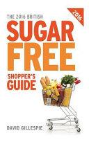 The 2016 British Sugar Free Shopper s Guide