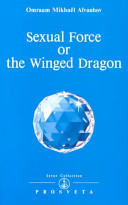 Sexual Force, Or, The Winged Dragon