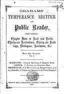 Graham s Temperance Reciter and Public Reader  etc  vol  1