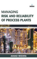 Managing Risk And Reliability Of Process Plants Book PDF