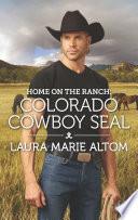 Home on the Ranch  Colorado Cowboy SEAL