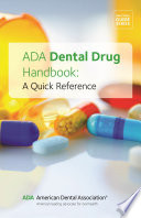 """ADA Dental Drug Handbook: A Quick Reference"" by American Dental Association"