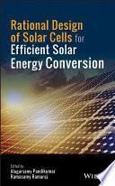 Rational Design of Solar Cells for Efficient Solar Energy Conversion Book