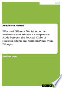 Effects of Different Nutrition on the Performance of Athletes  A Comparative Study between the Football Clubs of Hawassa Ketema and Southern Police from Ethiopia