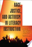 """Race, Justice, and Activism in Literacy Instruction"" by Valerie Kinloch, Tanja Burkhard, Carlotta Penn, Yolanda Sealey-Ruiz"