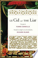 Le Cid ; And, The Liar