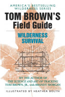 Tom Brown s Field Guide to Wilderness Survival