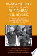 Thomas Merton s Encounter with Buddhism and Beyond Book