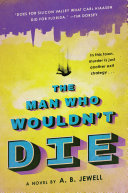 The Man Who Wouldn't Die Pdf