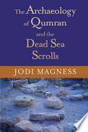 The Archaeology of Qumran and the Dead Sea Scrolls Book