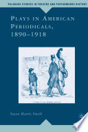 Plays in American Periodicals  1890 1918