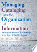 Managing Cataloging And The Organization Of Information Book PDF