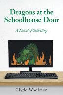 Dragons at the Schoolhouse Door