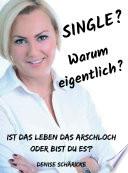Single? Warum eigentlich?