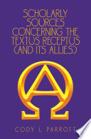 Scholarly Sources Concerning The Textus Receptus And Its Allies