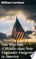 One Way Out: A Middle-class New-Englander Emigrates to America