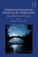 Enlightening Romanticism, Romancing the Enlightenment